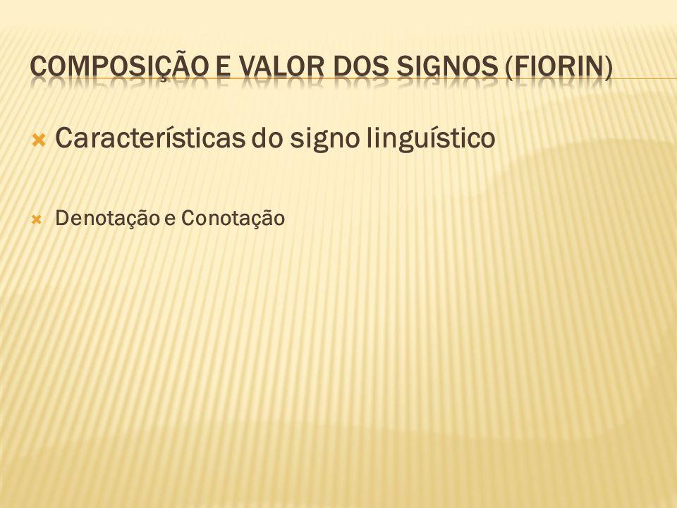 Características do signo linguístico Denotação e Conotação