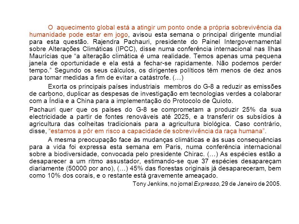 1992: Conferência das Nações Unidas para o Ambiente e o Desenvolvimento, realizada no Rio de Janeiro, também conhecida por Cimeira da Terra;(ver doc ) 1997: Protocolo de Quioto - controlar as emissões de gases com efeito de estufa.