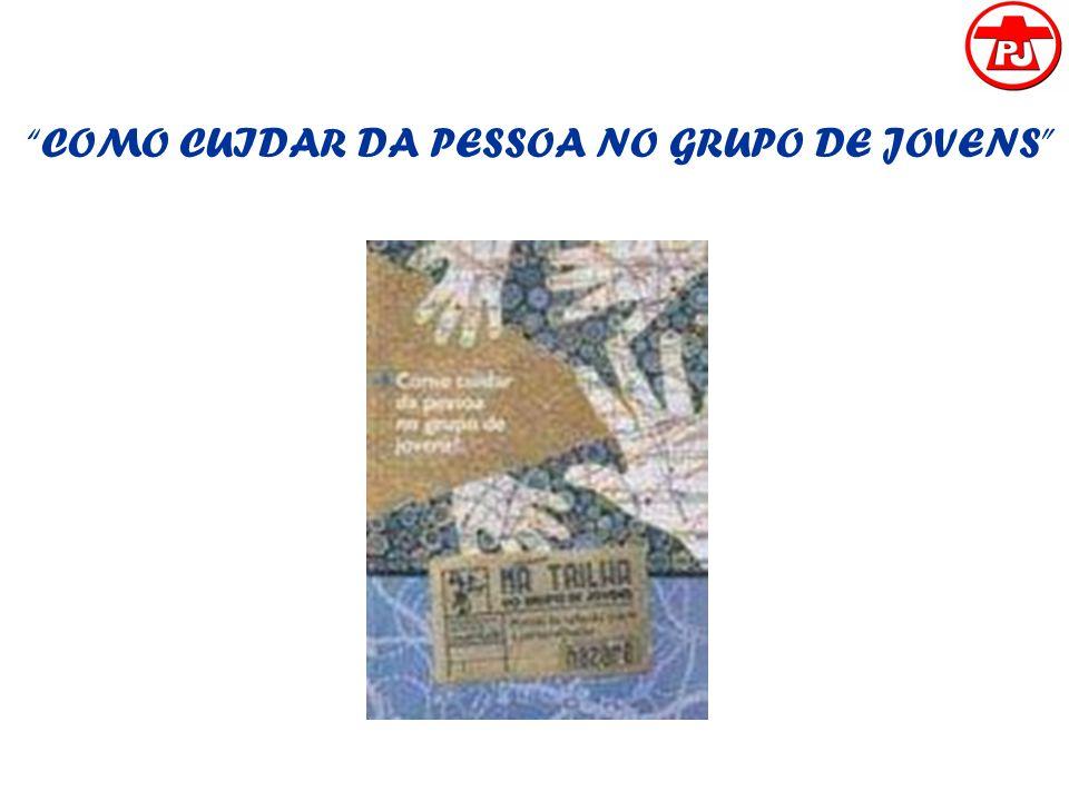 COMO CUIDAR DA PESSOA NO GRUPO DE JOVENS
