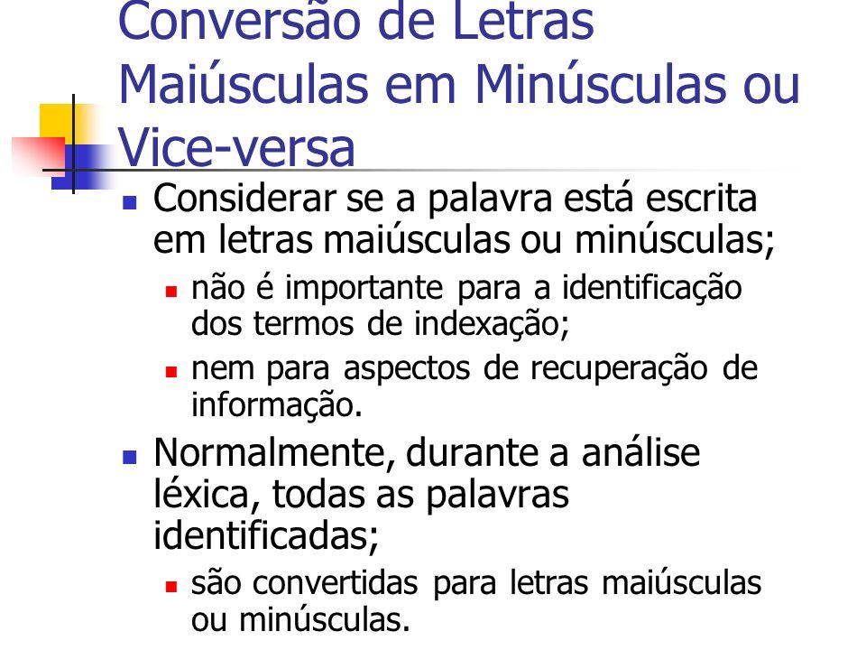 Conversão de Letras Maiúsculas em Minúsculas ou Vice-versa Considerar se a palavra está escrita em letras maiúsculas ou minúsculas; não é importante p
