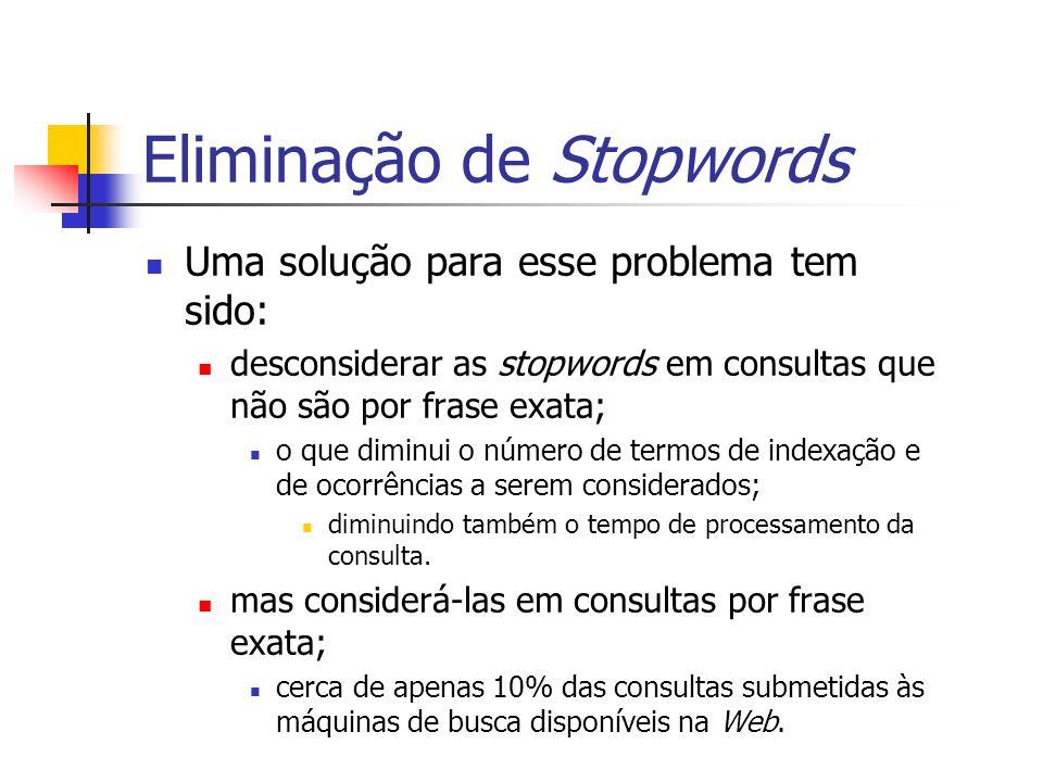 Uma solução para esse problema tem sido: desconsiderar as stopwords em consultas que não são por frase exata; o que diminui o número de termos de inde