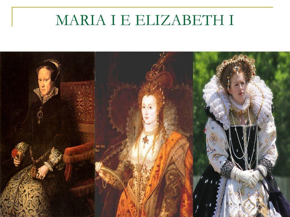 MARIA I E ELIZABETH I