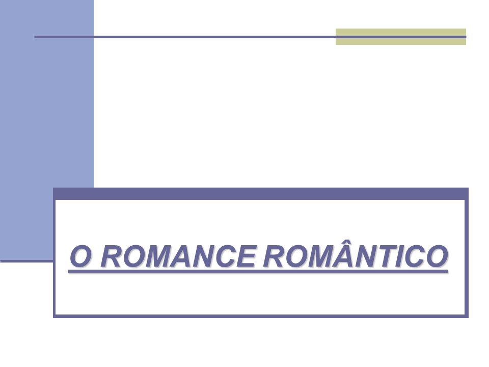 O ROMANCE ROMÂNTICO