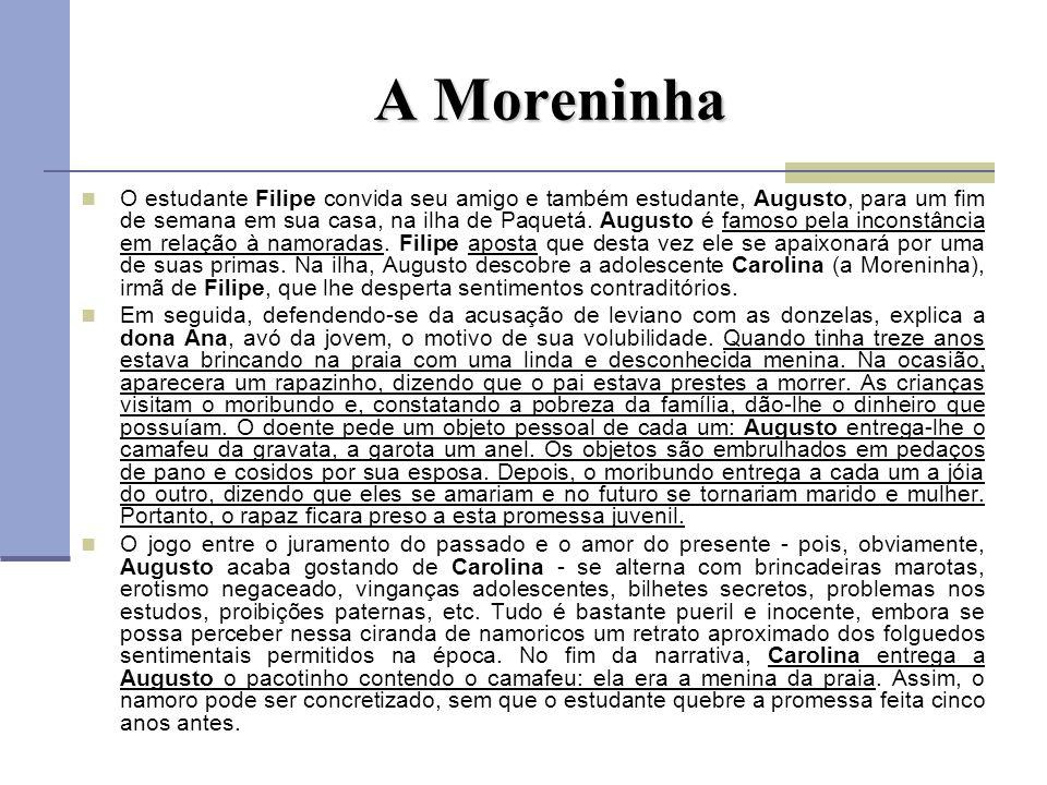 A Moreninha O estudante Filipe convida seu amigo e também estudante, Augusto, para um fim de semana em sua casa, na ilha de Paquetá. Augusto é famoso