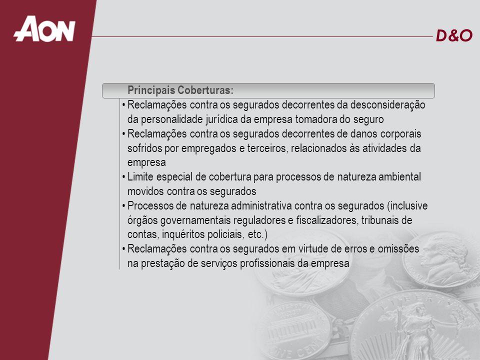 D&OD&O Principais Coberturas: Reclamações contra os segurados decorrentes da desconsideração da personalidade jurídica da empresa tomadora do seguro R