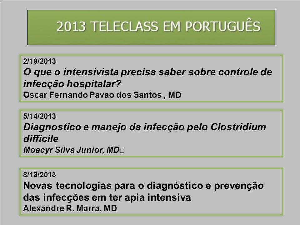 2/19/2013 O que o intensivista precisa saber sobre controle de infecção hospitalar.