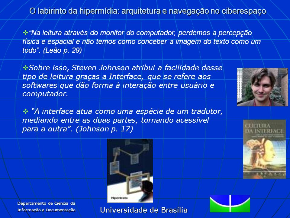 Universidade de Brasília O labirinto da hipermídia: arquitetura e navegação no ciberespaço Departamento de Ciência da Informação e Documentação Na lei