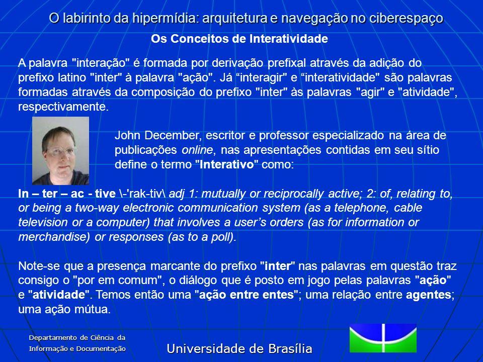 Universidade de Brasília O labirinto da hipermídia: arquitetura e navegação no ciberespaço Departamento de Ciência da Informação e Documentação Os Con