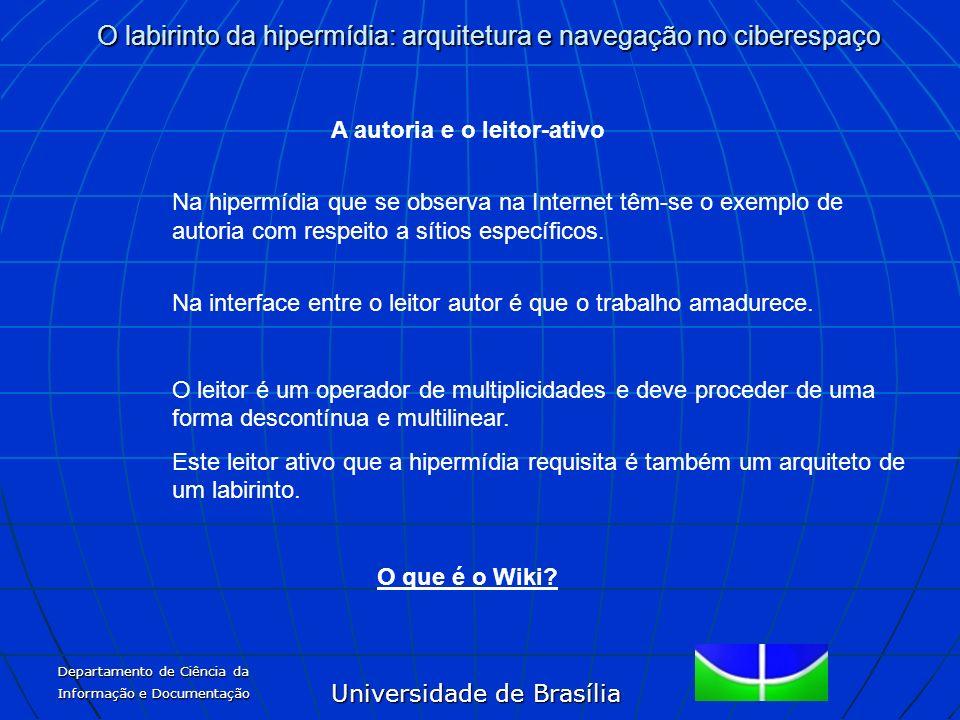 Universidade de Brasília O labirinto da hipermídia: arquitetura e navegação no ciberespaço Departamento de Ciência da Informação e Documentação A auto