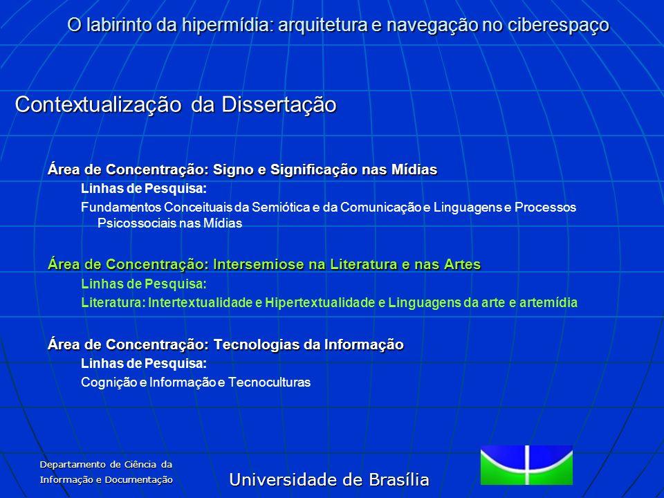 Universidade de Brasília O labirinto da hipermídia: arquitetura e navegação no ciberespaço Departamento de Ciência da Informação e Documentação Contex