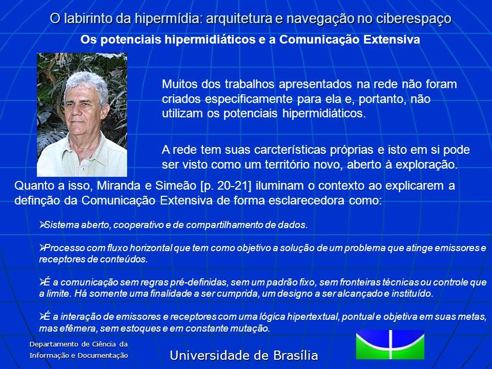 Universidade de Brasília O labirinto da hipermídia: arquitetura e navegação no ciberespaço Departamento de Ciência da Informação e Documentação Os pot