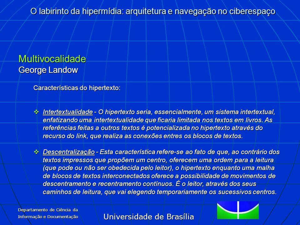 Universidade de Brasília O labirinto da hipermídia: arquitetura e navegação no ciberespaço Departamento de Ciência da Informação e Documentação Multiv