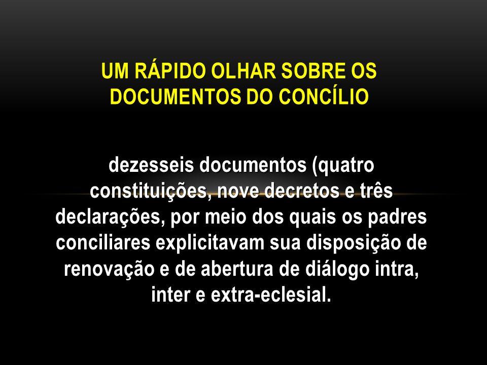 dezesseis documentos (quatro constituições, nove decretos e três declarações, por meio dos quais os padres conciliares explicitavam sua disposição de