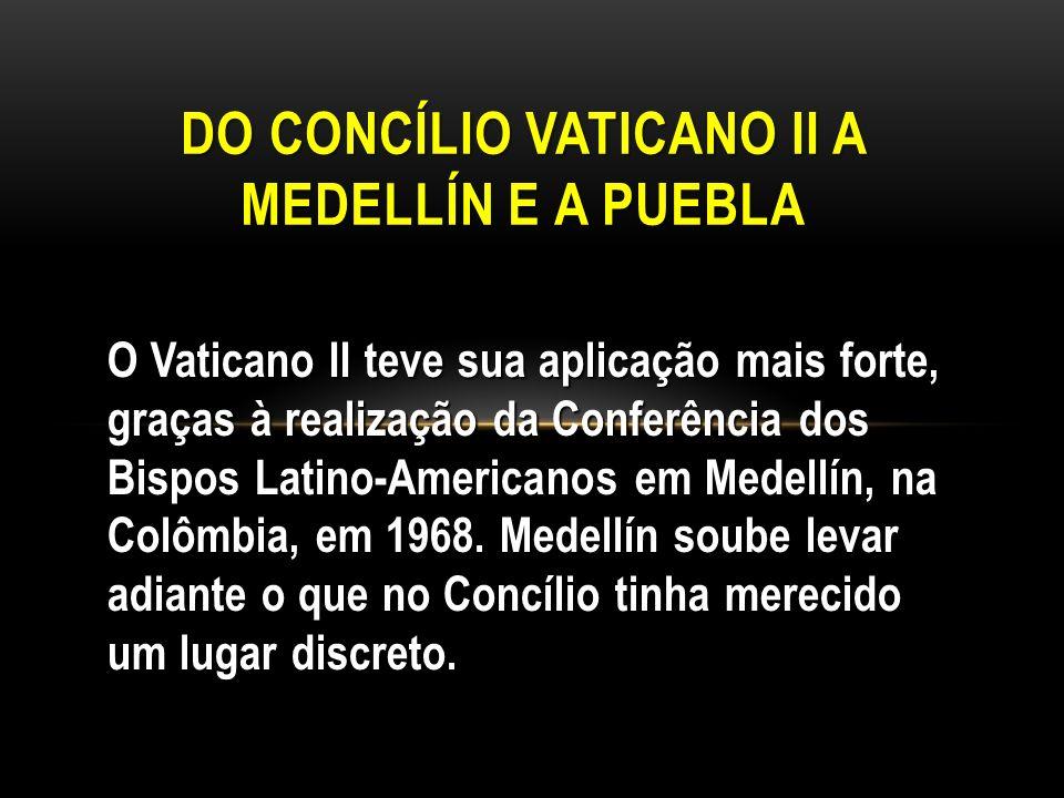 O Vaticano II teve sua aplicação mais forte, graças à realização da Conferência dos Bispos Latino-Americanos em Medellín, na Colômbia, em 1968. Medell