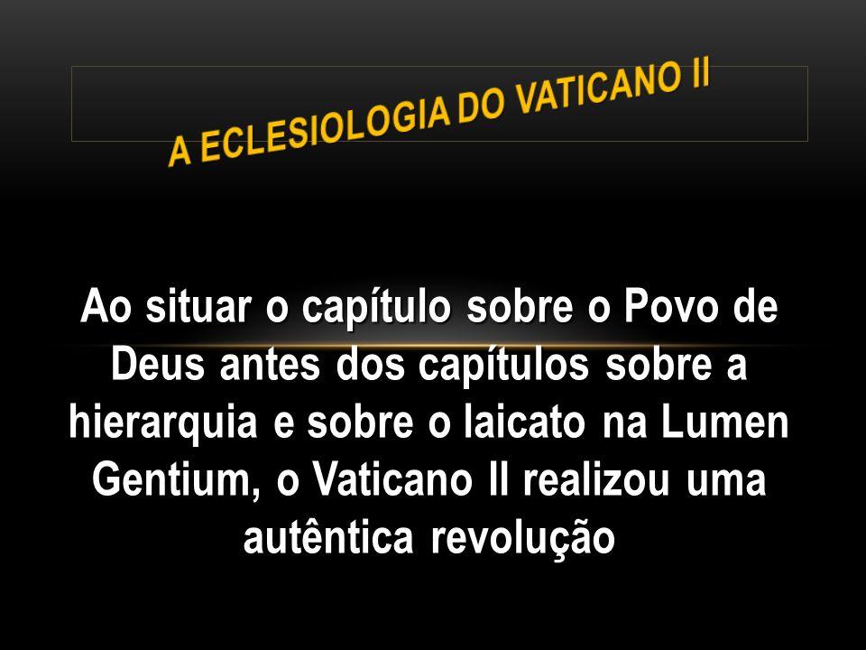 Ao situar o capítulo sobre o Povo de Deus antes dos capítulos sobre a hierarquia e sobre o laicato na Lumen Gentium, o Vaticano II realizou uma autênt