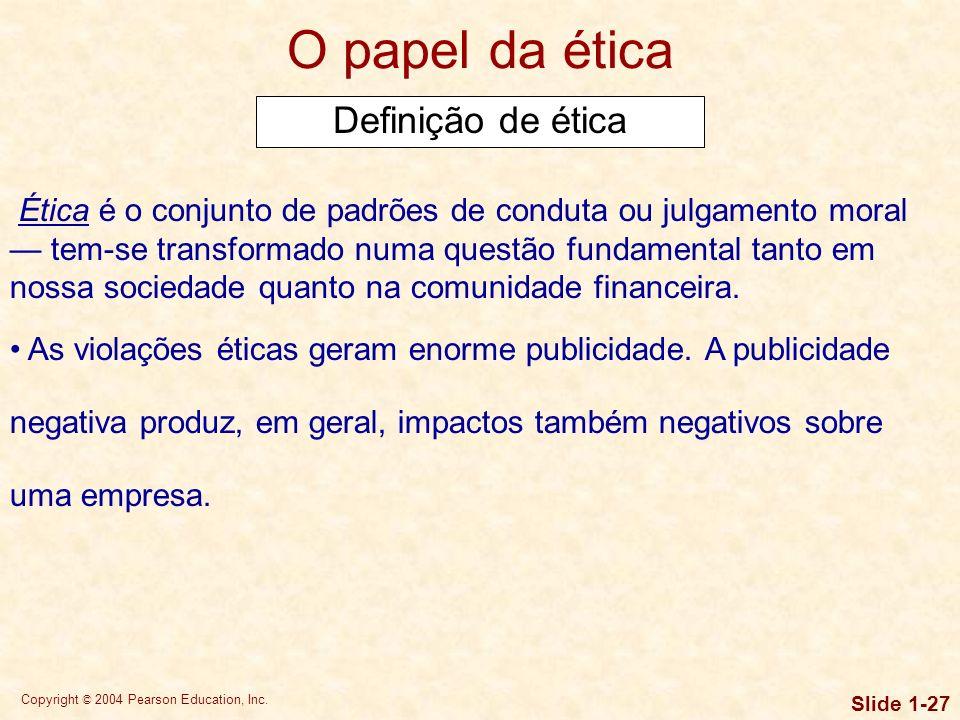 Copyright © 2004 Pearson Education, Inc. Slide 1-26 Objetivo da empresa E quanto aos grupos de interesse? Os outros grupos de interesse incluem todos