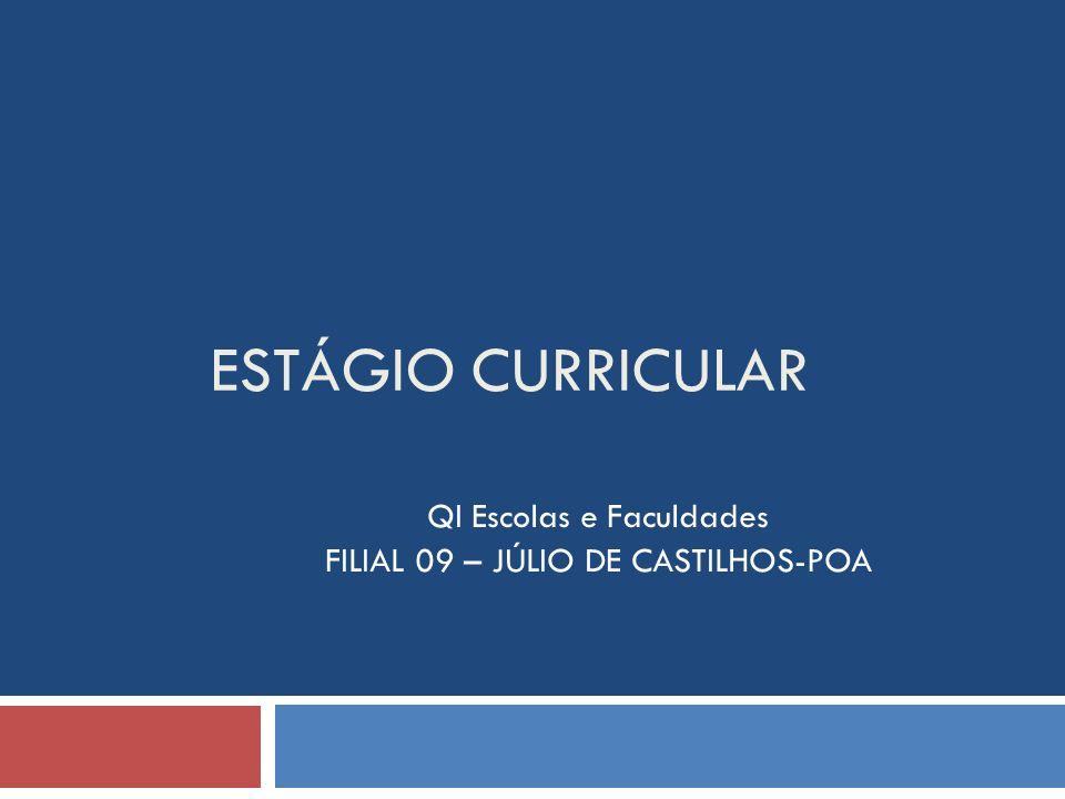 ESTÁGIO CURRICULAR QI Escolas e Faculdades FILIAL 09 – JÚLIO DE CASTILHOS-POA