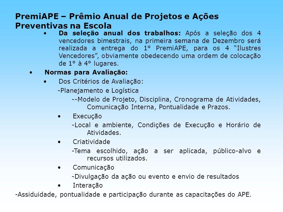 Da seleção anual dos trabalhos: Após a seleção dos 4 vencedores bimestrais, na primeira semana de Dezembro será realizada a entrega do 1° PremiAPE, pa