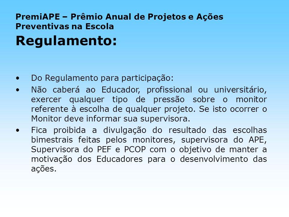 Do Regulamento para participação: Não caberá ao Educador, profissional ou universitário, exercer qualquer tipo de pressão sobre o monitor referente à