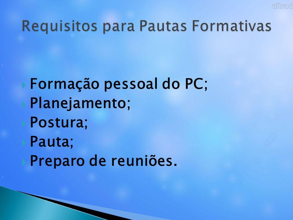 Formação pessoal do PC; Planejamento; Postura; Pauta; Preparo de reuniões.