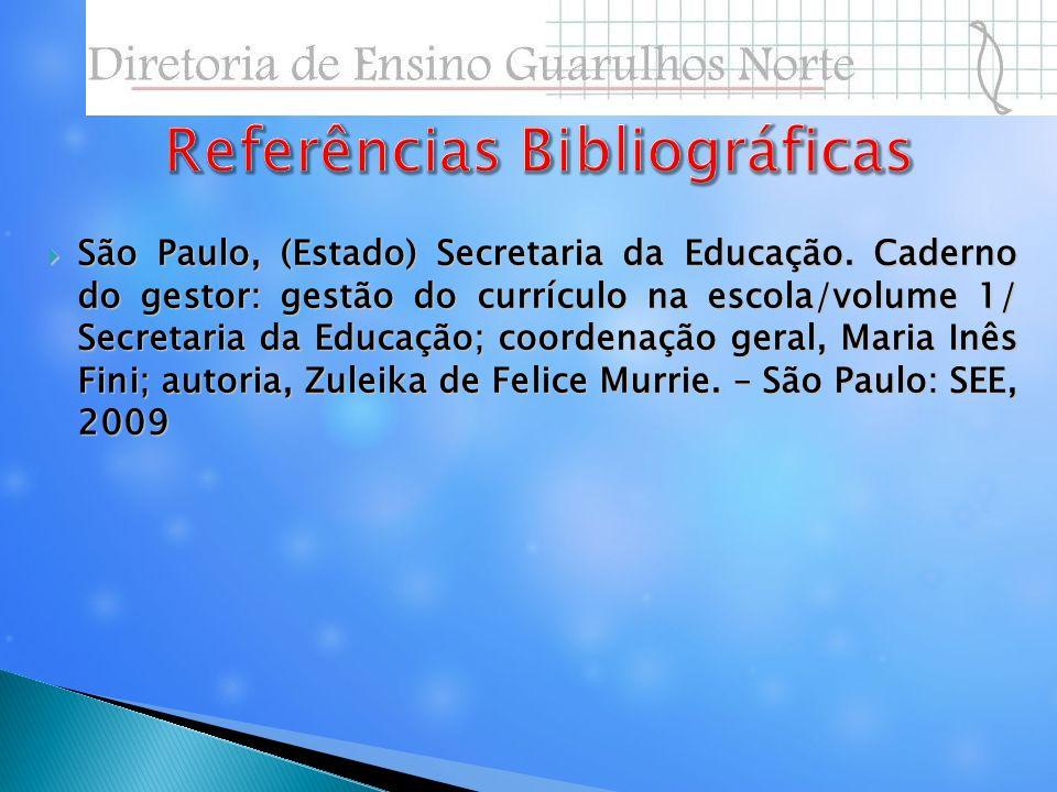 São Paulo, (Estado) Secretaria da Educação. Caderno do gestor: gestão do currículo na escola/volume 1/ Secretaria da Educação; coordenação geral, Mari