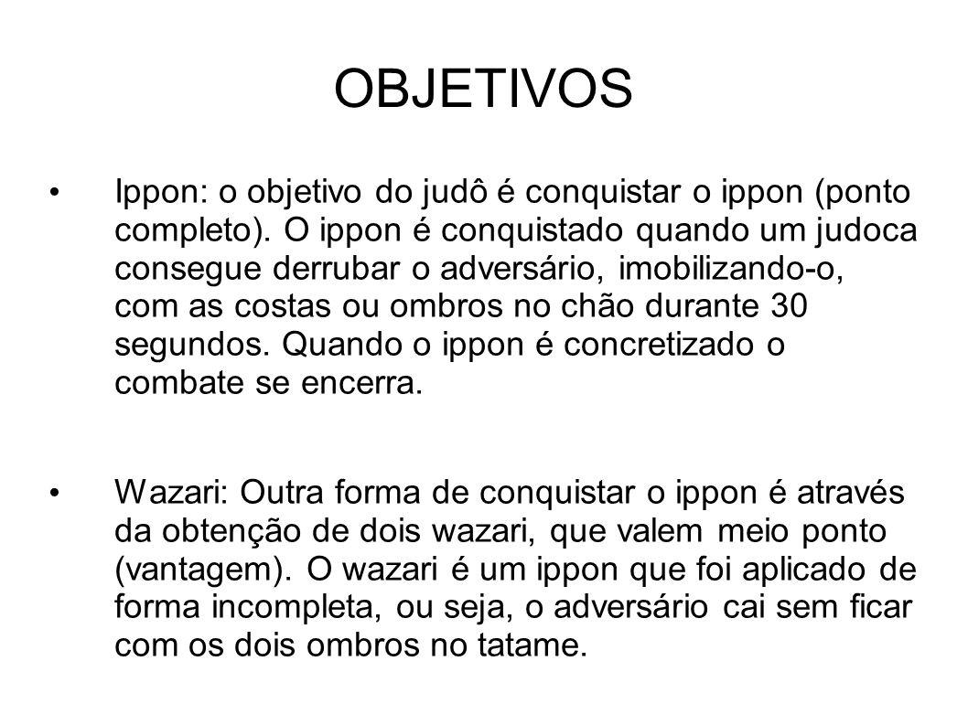 OBJETIVOS Ippon: o objetivo do judô é conquistar o ippon (ponto completo). O ippon é conquistado quando um judoca consegue derrubar o adversário, imob