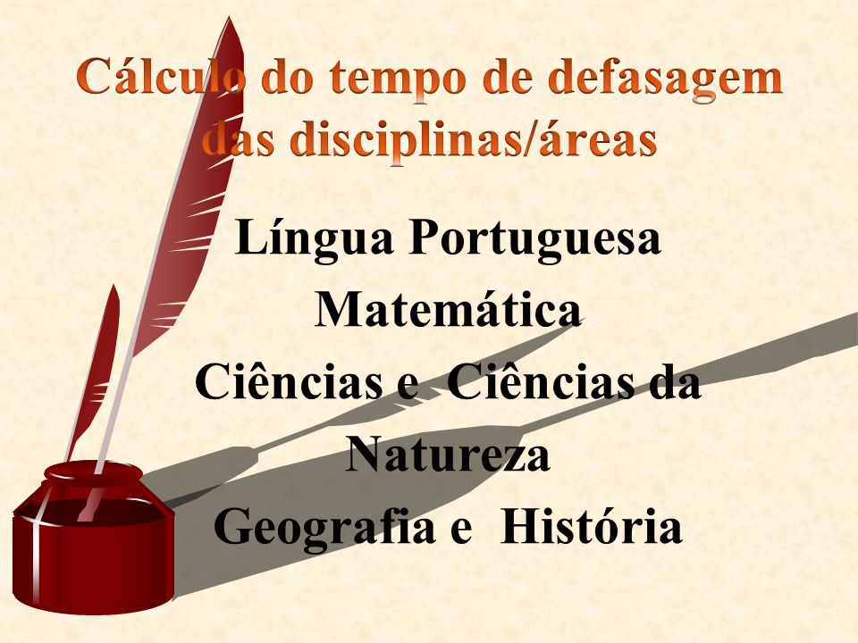 Língua Portuguesa Matemática Ciências e Ciências da Natureza Geografia e História