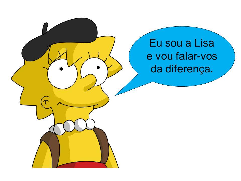 Eu sou a Lisa e vou falar-vos da diferença.