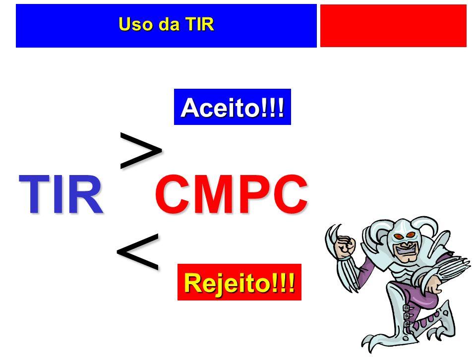 Uso da TIR TIRCMPC > < Aceito!!! Rejeito!!!