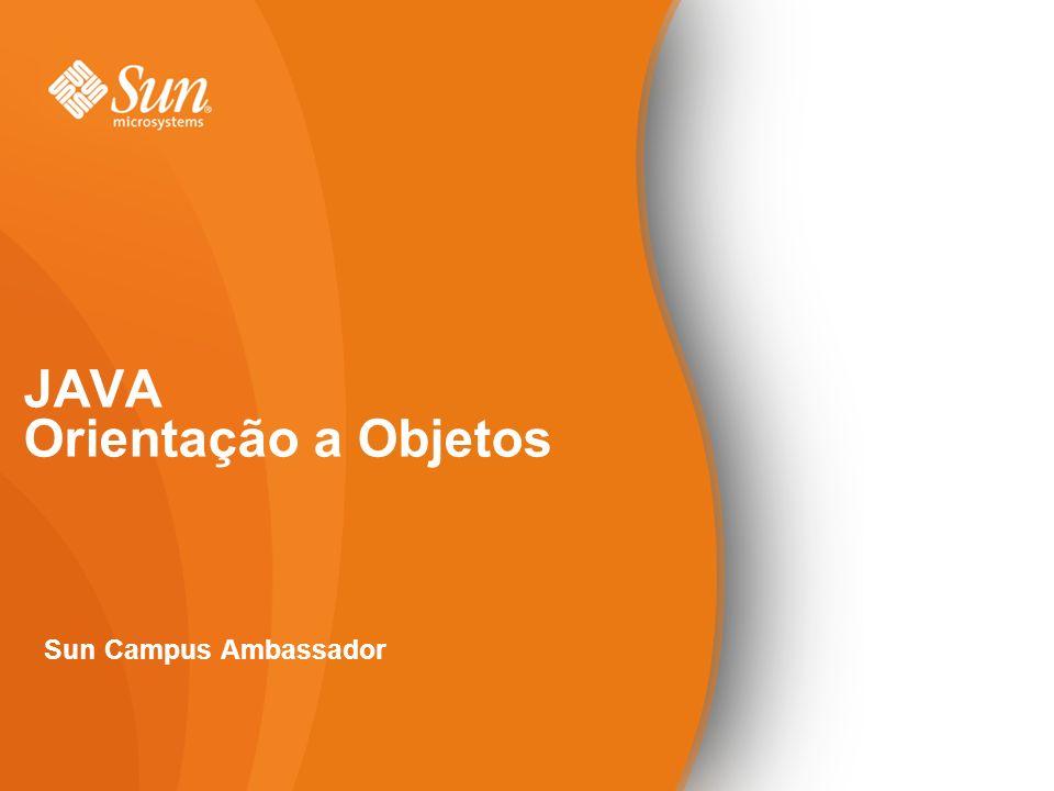 JAVA Orientação a Objetos Sun Campus Ambassador
