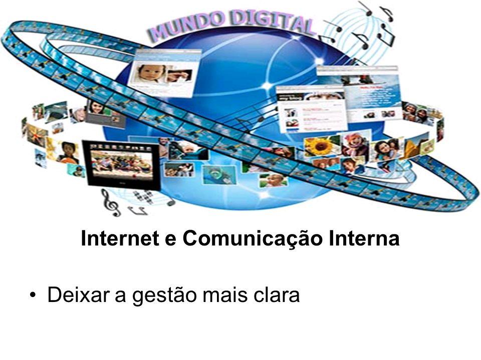 Internet e Comunicação Interna Deixar a gestão mais clara