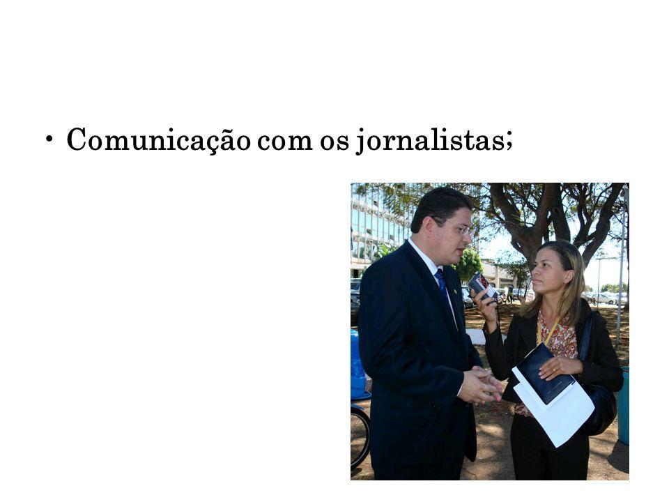 Comunicação com os jornalistas;
