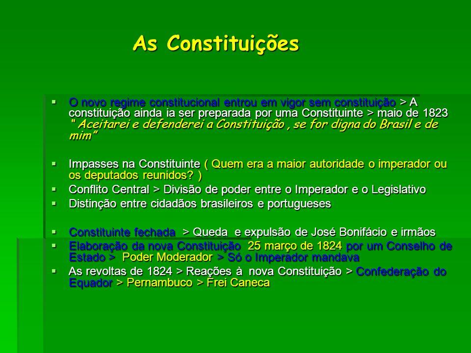 As Constituições As Constituições O novo regime constitucional entrou em vigor sem constituição > A constituição ainda ia ser preparada por uma Consti