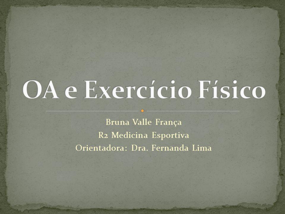 Bruna Valle França R2 Medicina Esportiva Orientadora: Dra. Fernanda Lima