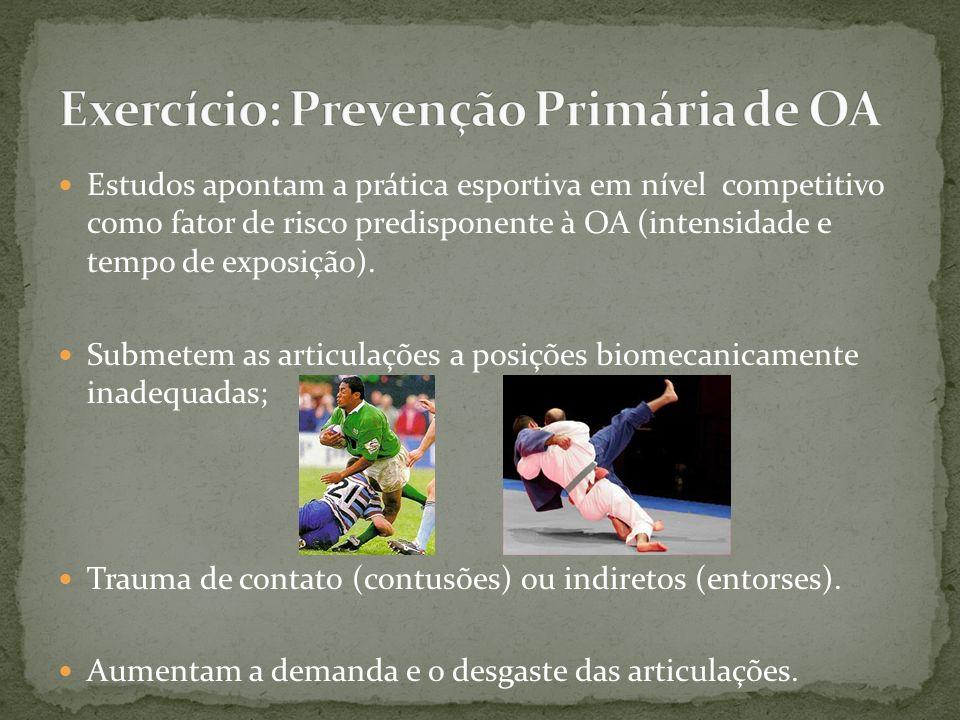 Estudos apontam a prática esportiva em nível competitivo como fator de risco predisponente à OA (intensidade e tempo de exposição). Submetem as articu