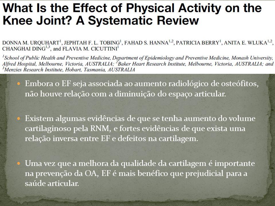 Embora o EF seja associada ao aumento radiológico de osteófitos, não houve relação com a diminuição do espaço articular. Existem algumas evidências de
