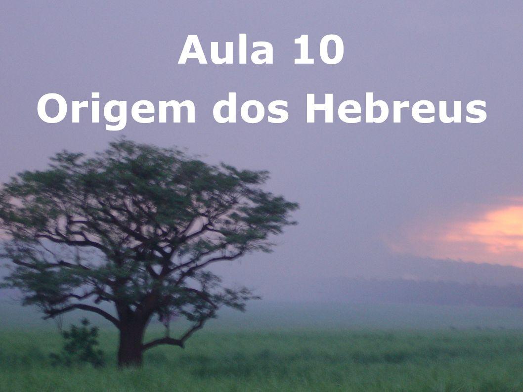 Aula 10 Origem dos Hebreus
