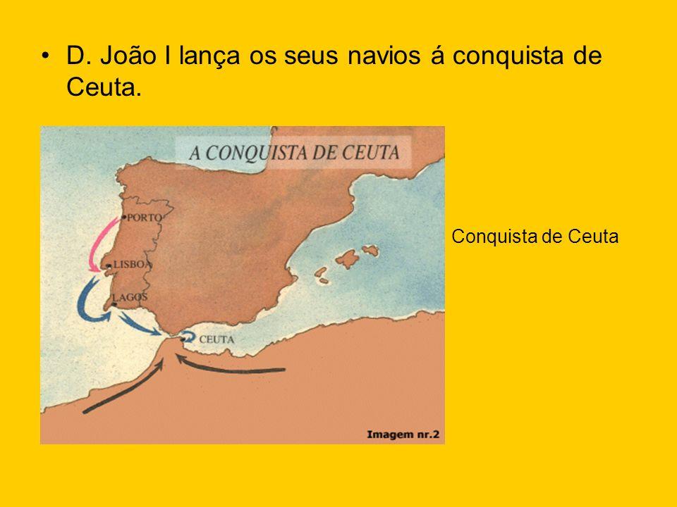 D. João I lança os seus navios á conquista de Ceuta. Conquista de Ceuta