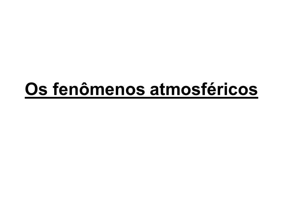 Os fenômenos atmosféricos