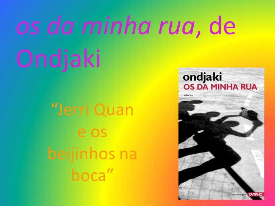os da minha rua, de Ondjaki Jerri Quan e os beijinhos na boca