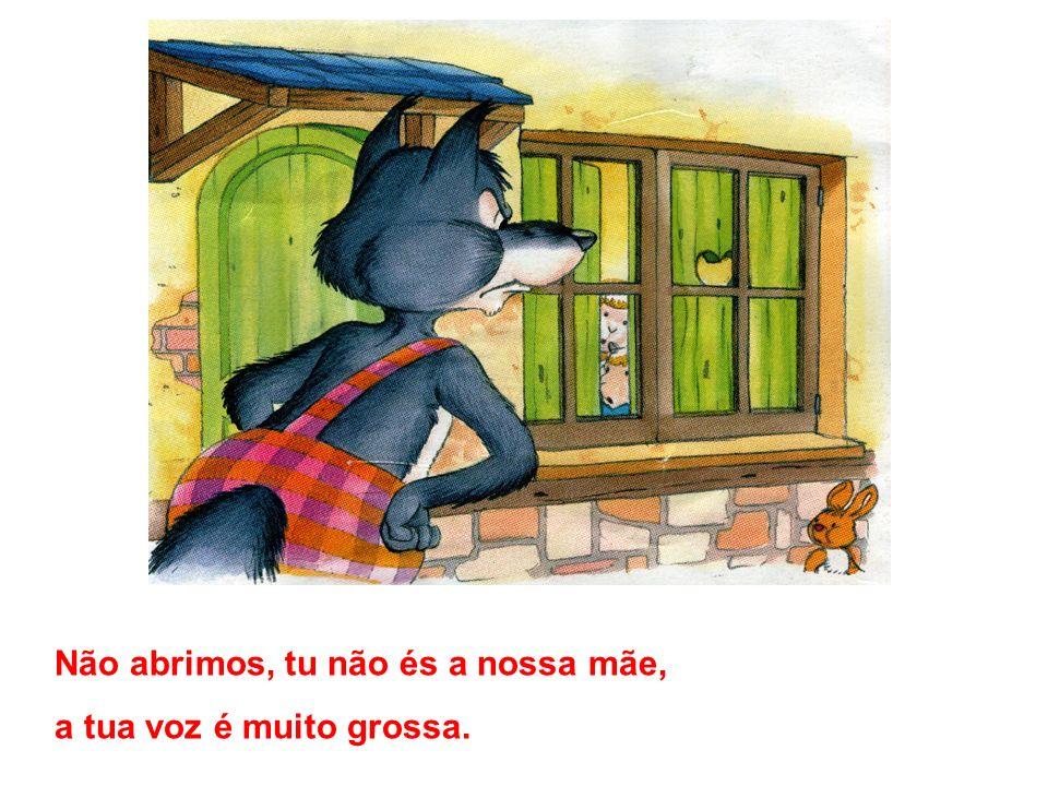 Depois da mãe sair, o lobo bate à porta e diz: Meus filhos, abram a porta.