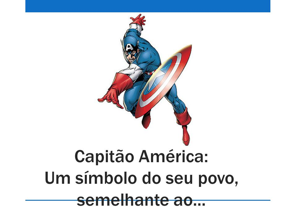Capitão América: Um símbolo do seu povo, semelhante ao...