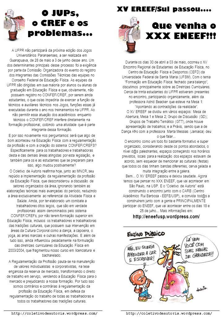 http://coletivodeautoris.wordpress.com/ Durante os dias 30 de abril a 03 de maio, ocorreu o XV Encontro Regional de Estudantes de Educação Física, no