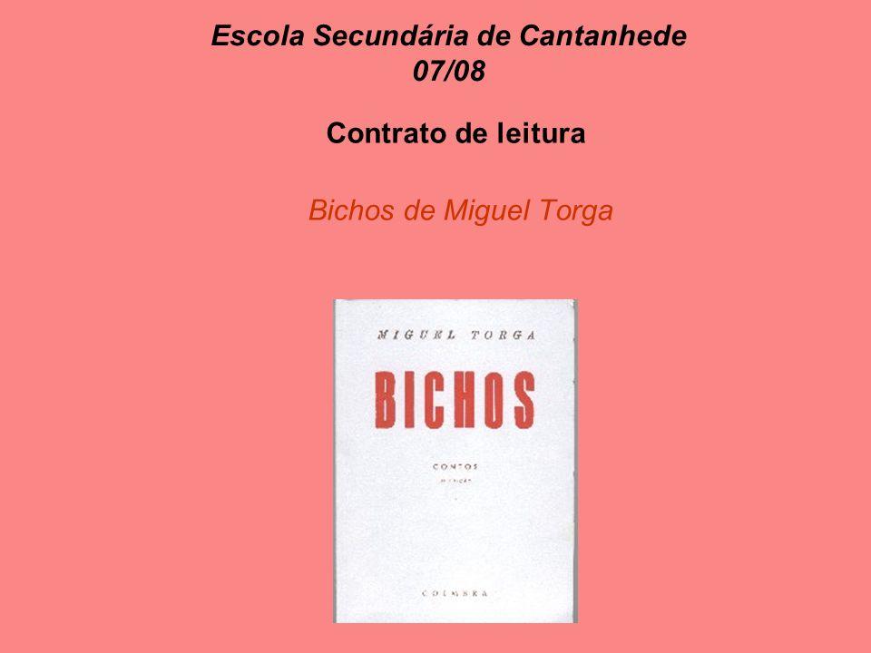 Escola Secundária de Cantanhede 07/08 Contrato de leitura Bichos de Miguel Torga