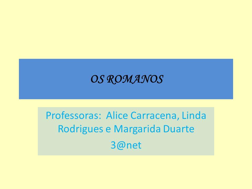 OS ROMANOS Professoras: Alice Carracena, Linda Rodrigues e Margarida Duarte 3@net