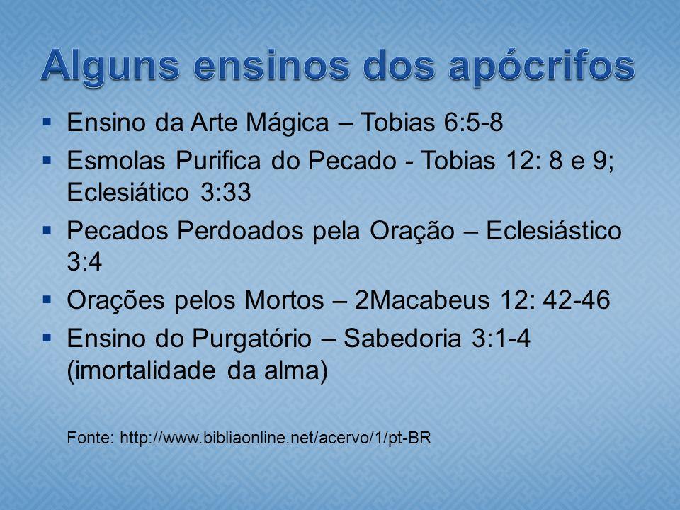 Ensino da Arte Mágica – Tobias 6:5-8 Esmolas Purifica do Pecado - Tobias 12: 8 e 9; Eclesiático 3:33 Pecados Perdoados pela Oração – Eclesiástico 3:4
