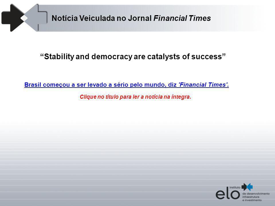 Notícia Veiculada no Jornal Financial Times Brasil começou a ser levado a sério pelo mundo, diz 'Financial Times'. Clique no título para ler a notícia