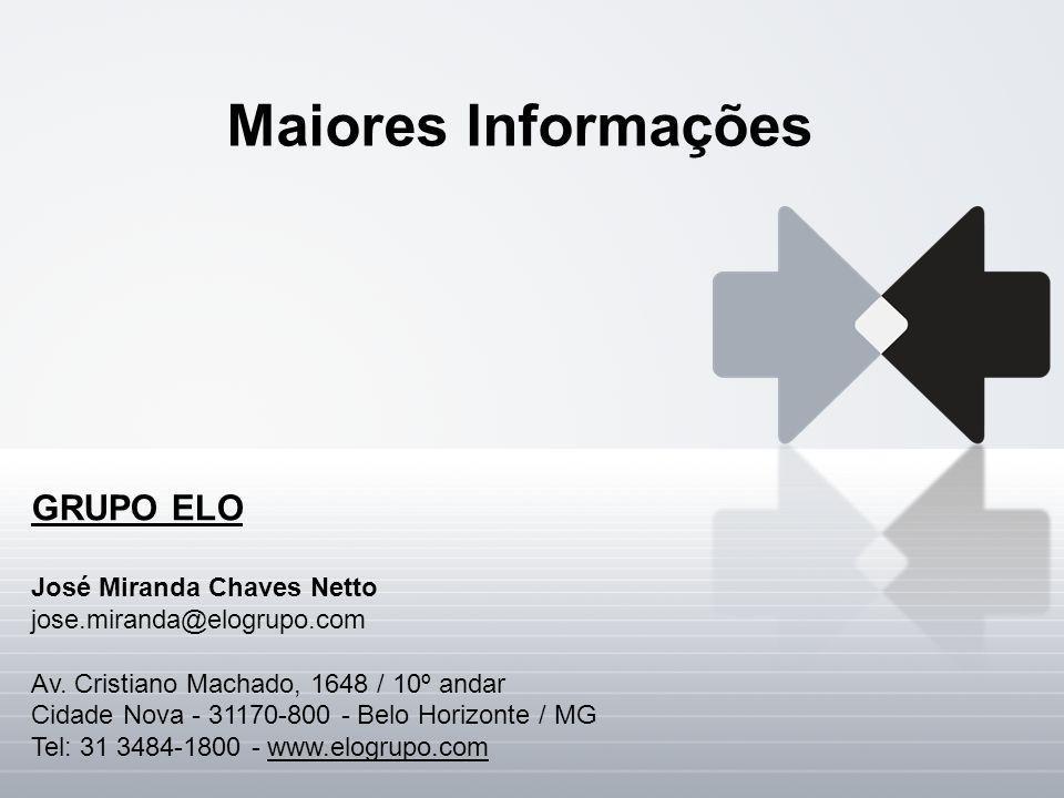 Maiores Informações GRUPO ELO José Miranda Chaves Netto jose.miranda@elogrupo.com Av. Cristiano Machado, 1648 / 10º andar Cidade Nova - 31170-800 - Be