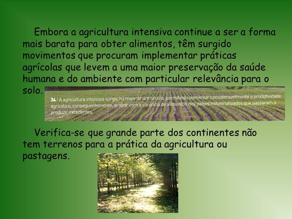A agricultura é a principal fonte de alimento dos seres humanos. A alimentação é uma necessidade comum a todos os animais. Ao longo da sua evolução, o
