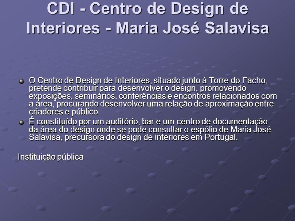 CDI - Centro de Design de Interiores - Maria José Salavisa CDI - Centro de Design de Interiores - Maria José Salavisa O Centro de Design de Interiores